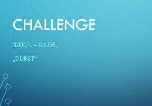 CHALLENGE 30.07. – 05.08.