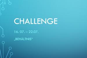 CHALLENGE 16.07. -22.07.