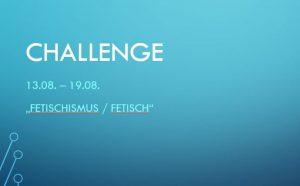 CHALLENGE 13.08. – 19.08.