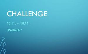 Challenge 12.11. – 18.11.