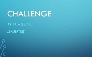 Challenge 19.11. – 25.11.