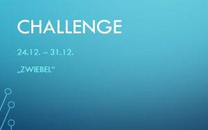 Challenge 24.12. – 31.12.